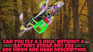 """Flying without a strap on, 5"""" FPV Quad Freestyle Runcam 3S. ."""