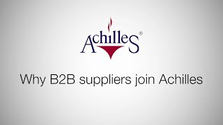 Why Suppliers Join Achilles: Efficient qualification and new business opportunities for suppliers