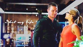 I Bet My Life (Oliver/Felicity)