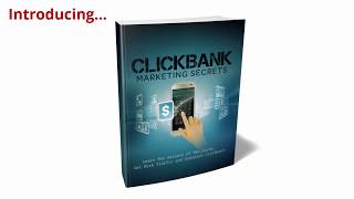 I will show you the secrets to Clickbank Marketing