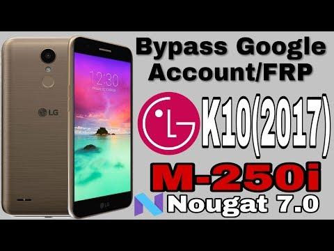 2018 Bypass Google Account LG K10(2017)M-250i Nougat 7 0, 7 1 1, 7 1