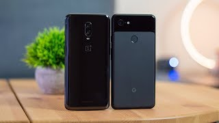 OnePlus 6T vs Google Pixel 3 XL: Which Would You Choose?
