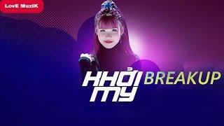 Breakup - Khởi My