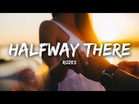 ROZES - Halfway There (Lyrics)