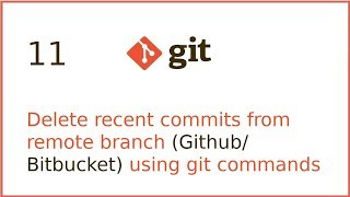 11 | Delete recent commits from any git branch locally and remotely | By Hardik patel
