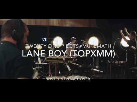 twenty one pilots and MUTEMATH-Lane Boy (TOPxMM) | Instrumental Cover