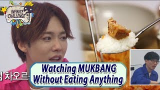 [Infinite Challenge] Watching MUKBANG Without Eating Anything 20170520