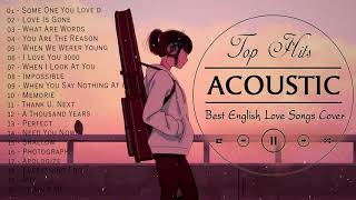 Top English Acoustic Love Songs 2021 - Greatest Hits Ballad Acoustic Guitar Cover Of Popular Songs