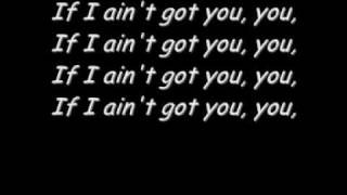 "Jay Sean - ""If I Ain´t Got You"" Lyrics"