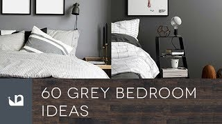 60 Grey Bedroom Ideas