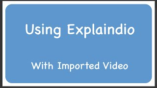 Explaindio: Best video and photo formats to import