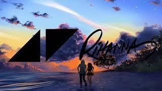 AVICII ft  Rihanna -  Summer NEW SONG 2018