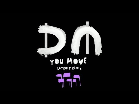 You Move (Latroit Remix) performed by Depeche Mode; remixed by Dennis White