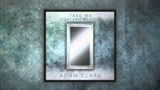 Adam Clark - Take Me (feat. Kait Weston)
