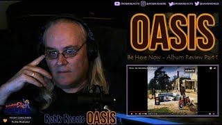 Oasis   Album Review Reaction   Be Here Now   Part 1