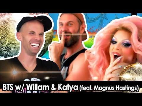 BTS w/ Katya & WILLAM (feat. Magnus Hastings)