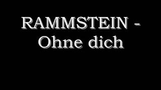 Rammstein - Ohne dich beta (English German lyrics subtitles translate)