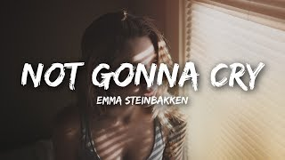 Emma Steinbakken   Not Gonna Cry (Lyrics)