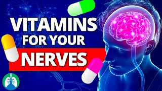 7 Best Vitamins for Your Nerves (Neuropathy Remedies)