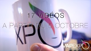 Vapexpo 2015 : 17 videos coming soon