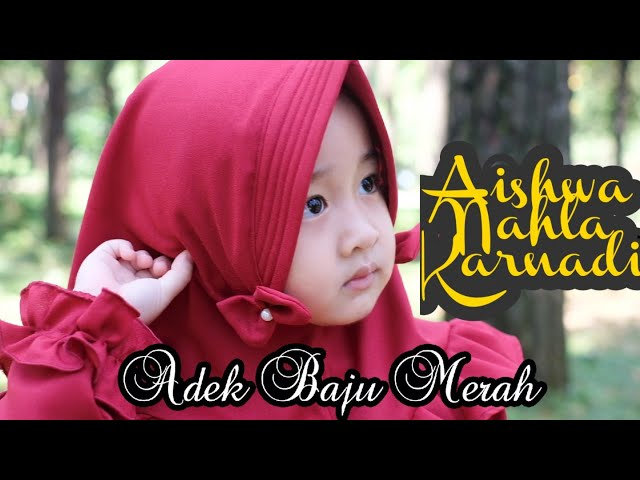 AISHWA NAHLA KARNADI - ADEK BAJU MERAH (OFFICIAL MUSIC VIDEO)
