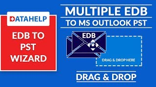 DataHelp EDB to PST Wizard - Convert Exchange Server EDBMails to PST   EDB to PST Converter
