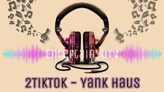 2TikTok   Yank Haus [Lyrics Video]