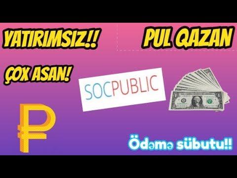 SOCPUBLIC YATIRIMSIZ PUL QAZAN PUL ODEYIR!!