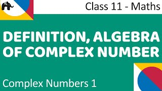 Maths Complex Number Part 1 (Definition, Algerba of complex number) Mathematics CBSE Class X1 - Download this Video in MP3, M4A, WEBM, MP4, 3GP