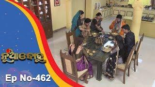 Nua Bohu   Full Ep 462   5th Jan 2019   Odia Serial - TarangTV