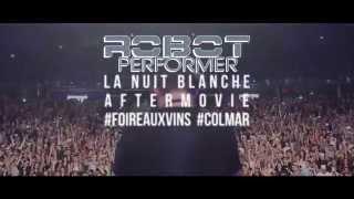 Aftermovie Robot Performer, DJ Chuckie & Martin Garrix NUIT BLANCHE COLMAR