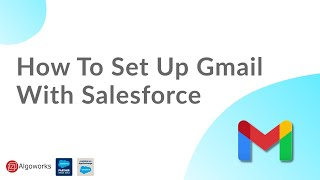 How To Set Up Gmail With Salesforce | Salesforce Development Tutorial