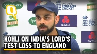 Virat Kohli on India's Lord's Test Loss to England | The Quint