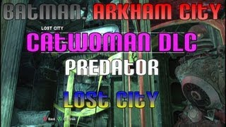 preview picture of video 'Batman: Arkham City - Catwoman DLC: Lost City (Predator Challenge)'