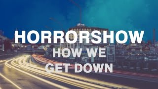 Horrorshow   How We Get Down (Lyrics)