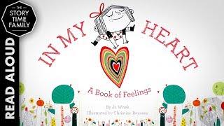 In My Heart: A Book of Feelings | Read Aloud Story for Kids