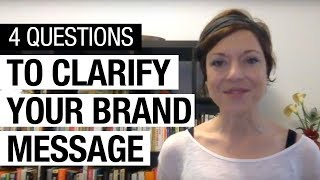 4 Key Questions To Develop Your Brand Strategy and Messaging