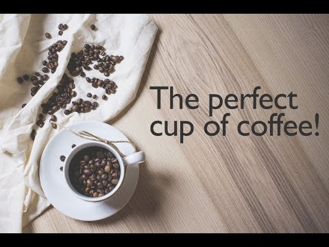 Making the perfect cup of coffee