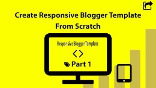 Create Responsive Blogger Template From Scratch (Part 1)