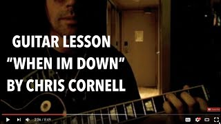 "HOW TO PLAY ""WHEN IM DOWN' by Chris Cornell"