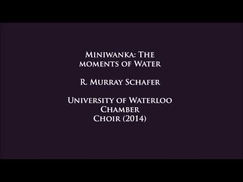 Miniwanka: The Moments of Water - R. Murray Schafer