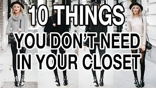 TEN THINGS YOU DON'T NEED IN YOUR CLOSET!