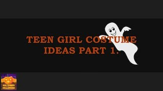 Teen Girls Halloween Costume Ideas Part 1.
