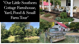 Our Little Southern Cottage Farmhouse, Yard, Pond & Small Farm Tour
