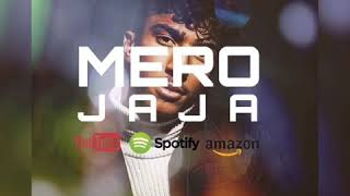 MERO   JAJA (Official Video)
