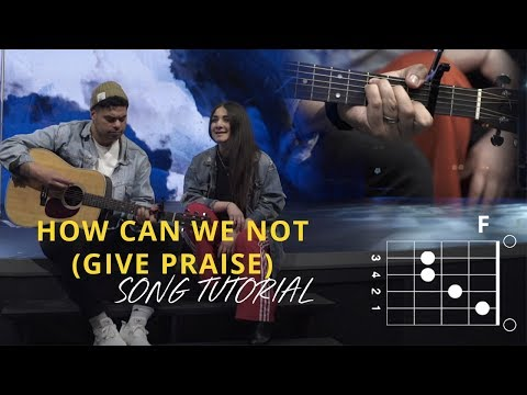 How Can We Not (Give Praise) - Youtube Tutorial Video