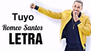 Romeo Santos   Tuyo (LetraLyric)