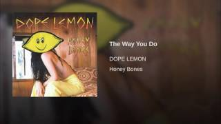 DOPE LEMON   The Way You Do (Angus Stone)