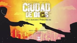 Dulce Marianis - Ciudad De Dios Ft. Neblinna Mc [Official Audio]
