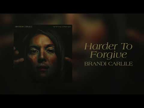 Brandi Carlile - Harder To Forgive (Official Audio) - Brandi Carlile